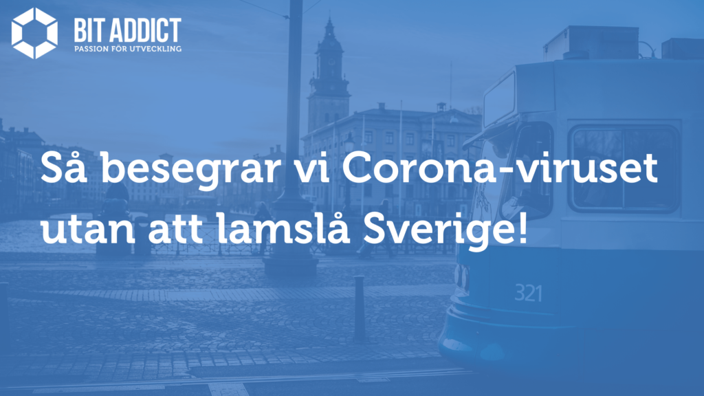 Så besegrar vi Corona-viruset utan att lamslå Sverige!